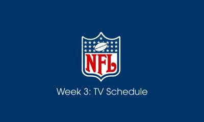 NFL Week 3- TV Schedule