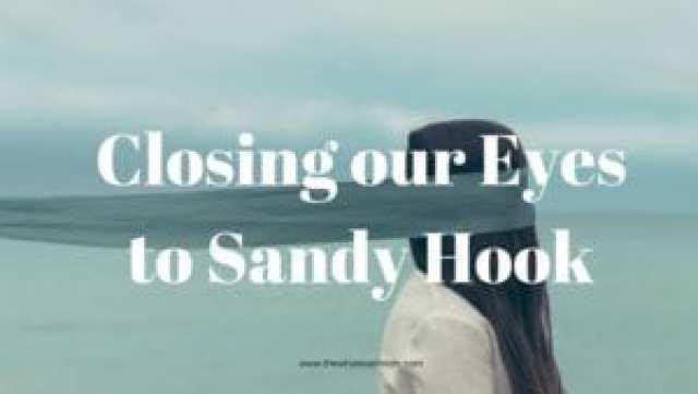 Turning Our Backs on Sandy Hook