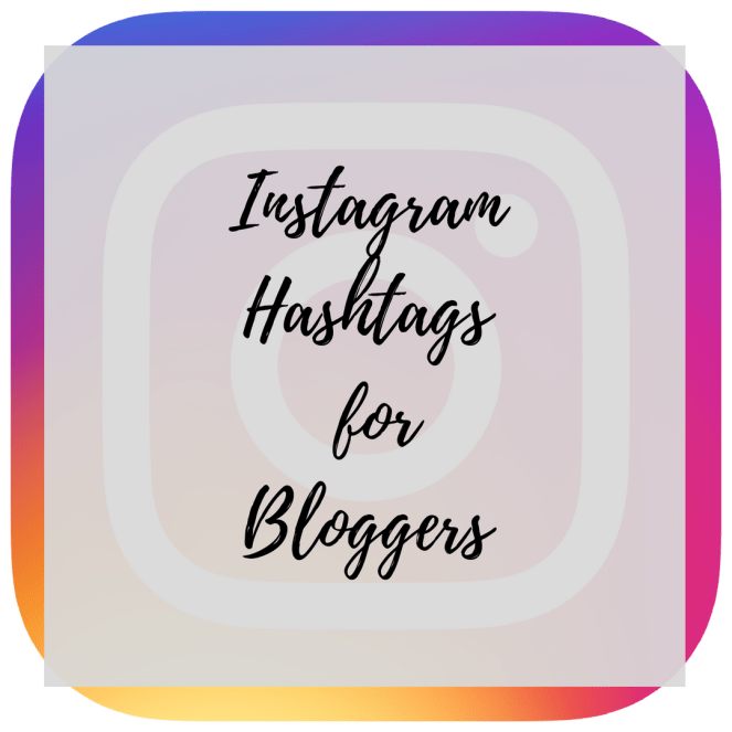 Instagram Hashtags for Bloggers
