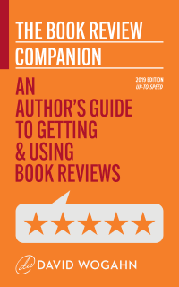 The Book Review Companion: An Author's Guide to Getting and Using Book Reviews