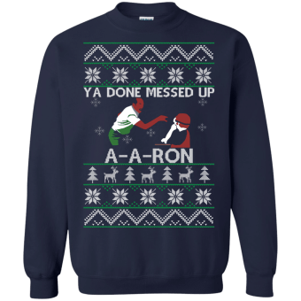 78b73336 Ya Done Messed Up A-A-Ron Ugly Sweater 3 - The Wholesale T-Shirt Co.