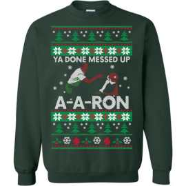 6000f6c5 Ya Done Messed Up A-A-Ron Ugly Sweater 2017 - The Wholesale T-Shirt Co.