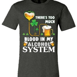 a5c53a333c There's Too Much Blood In My Alcohol System Hoodie - The Wholesale T ...