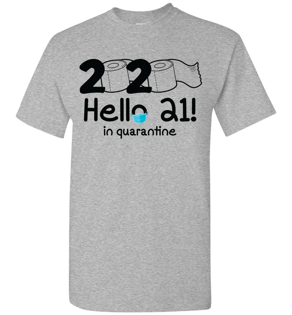 Hello 21 In Quarantine Birthday Shirts For Men Women It S My Birthday Shirt 21st Birthday Gifts For Her Him The Wholesale T Shirts Co