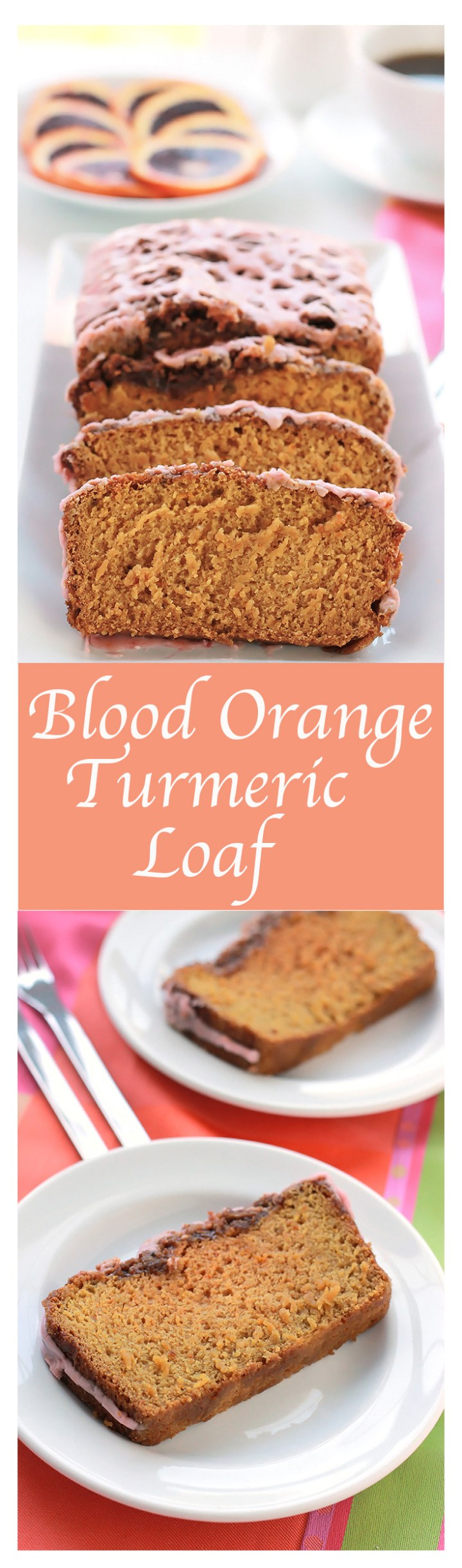Moist and delicious Blood Orange Turmeric Loaf, made with anti-inflammatory turmeric powder and fresh squeezed blood orange juice. Delicious new brunch favorite.