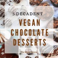 5 Decadent Vegan Chocolate Desserts