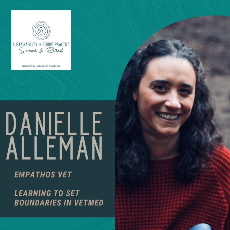 danielle alleman is speaking at the sustainability in equine practice seminar and retreat