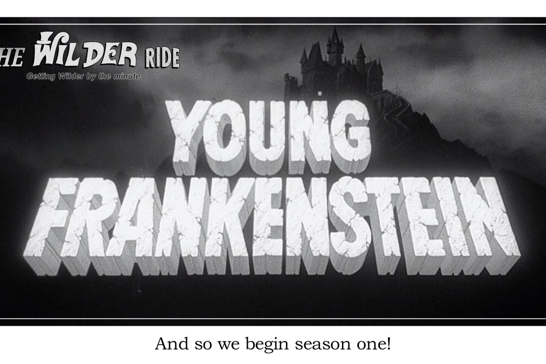 It Begins! Let's dive into Young Frankenstein, one minute at a time.