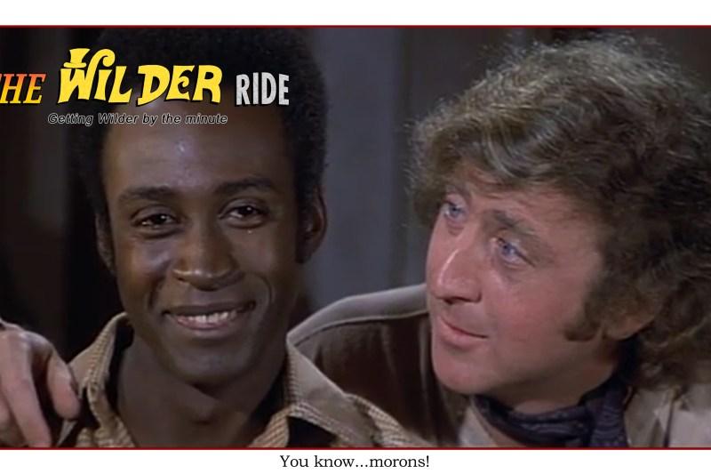 Blazing Saddles Episode 46: You know, morons!