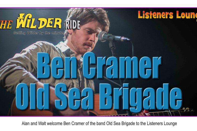 TWR Listeners Lounge – Ben Cramer – Old Sea Brigade