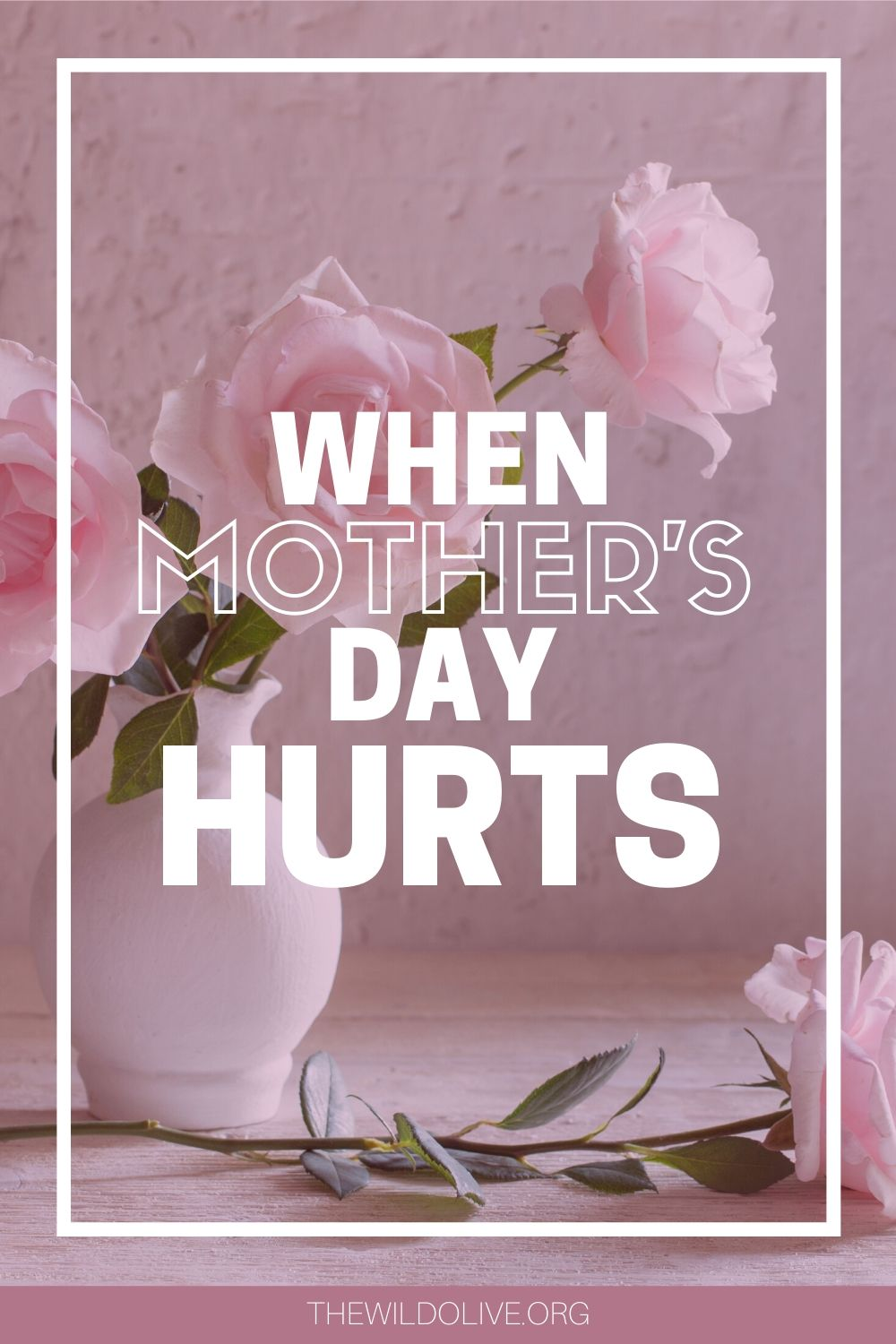 When Mother's Day Hurts   How to Survive Mother's Day