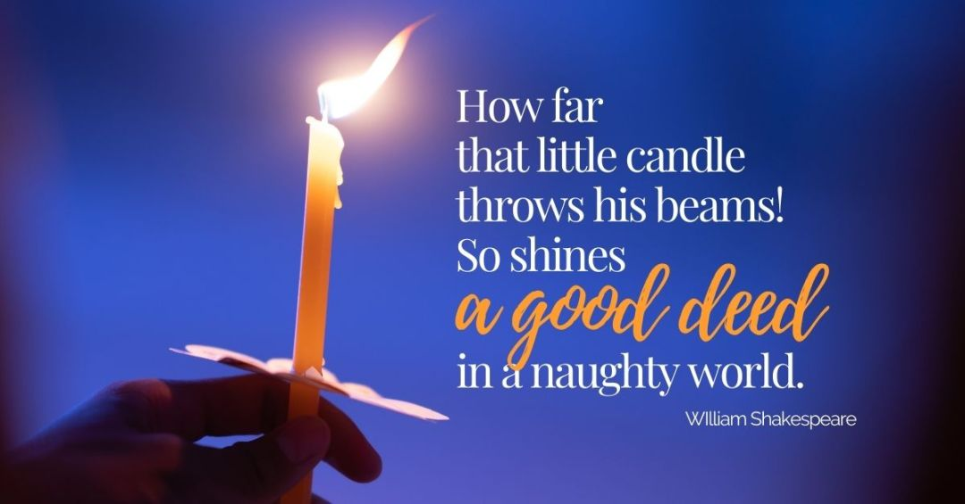 Shakespeare quote illustrating power of small acts of kindness