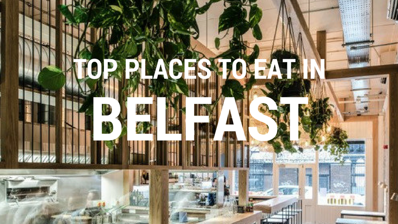 Top Places To Eat In Belfast