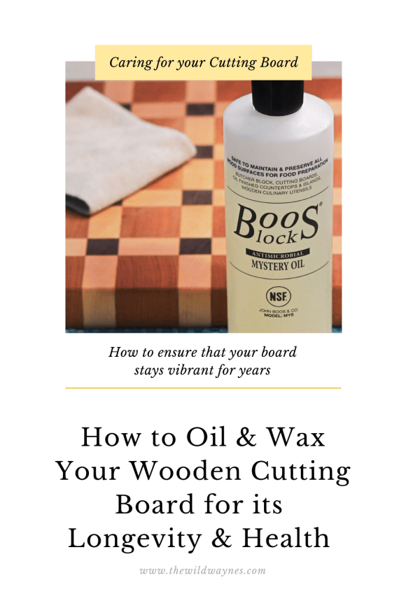 how to oil and wax your wooden cutting board for it's longevity and health