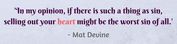 Mat Devine heart quote