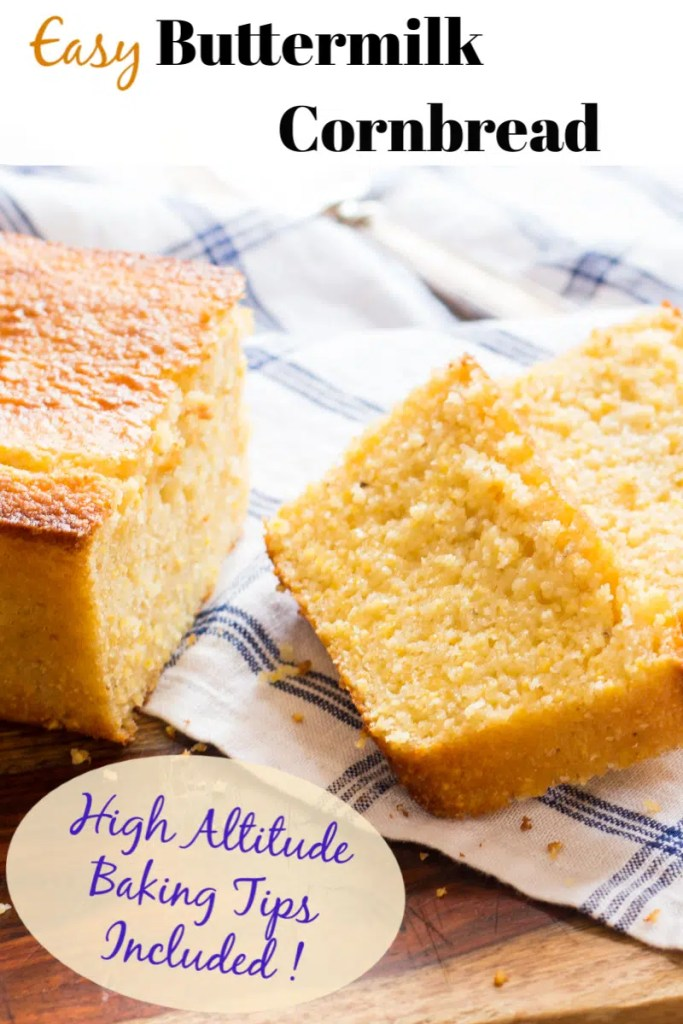 Super-easy buttermilk cornbread, with only 15 minutes of prep work. Instructions for baking at high altitude as well as sea level.