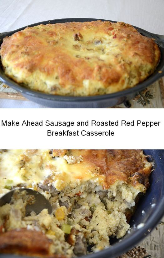 Make Ahead Sausage and Roasted Red Pepper Breakfast Casserole