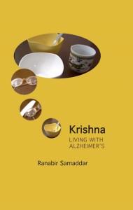 Ranabir Samaddar, Krishna: Living with Alzheimer's