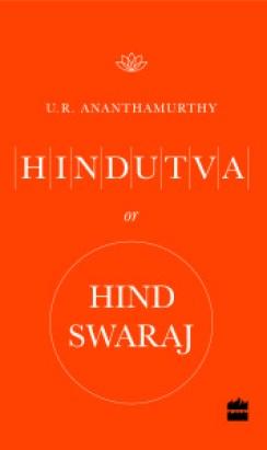 U.R. AnanthamurthyHindutva or Hind Swaraj