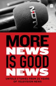 <em>More News is Good News</em> Harper Collins, 2016