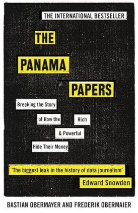 Bastian Obermayer and Frederik Obermaier The Panama Papers: Breaking the Story of How the Rich and Powerful Hide Their Money One World, 2016