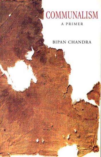 Communalism- A Primer by Bipan Chandra
