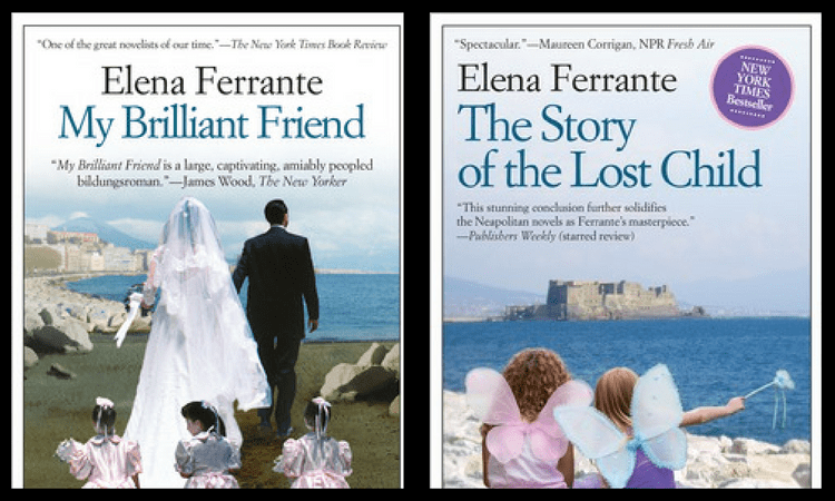 The first and the last book in Elena Ferrante's Neapolitan series.