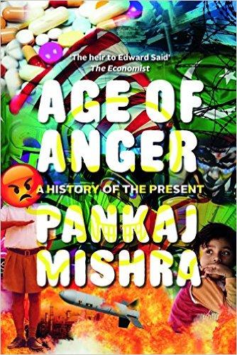 Age of Anger Pankaj Mishra Juggernaut, 2017