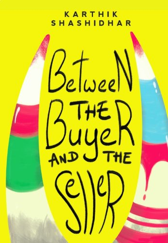Karthik Shashidhar <em>Between the Buyer and the Seller</em> Takshashila Institution, 2017