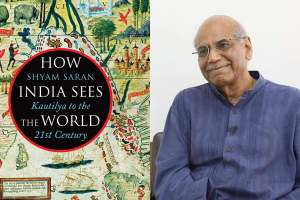 Shyam Saran on how India sees the world.