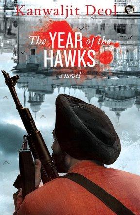 Kanwaljit Deol <em>The Year of the Hawks</em> Speaking Tiger, 2017
