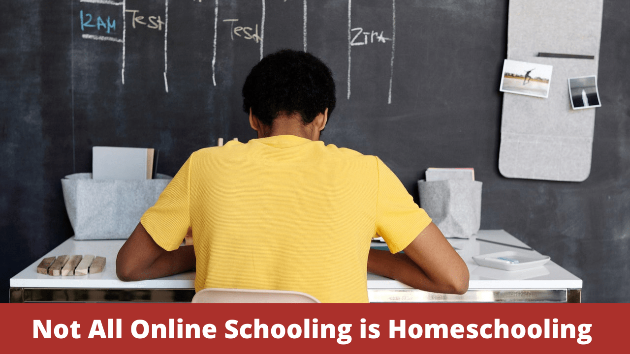 Not All Online Schooling is Homeschooling