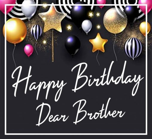 30 Best Happy Birthday Brother Wishes Quotes Images The Wish Post
