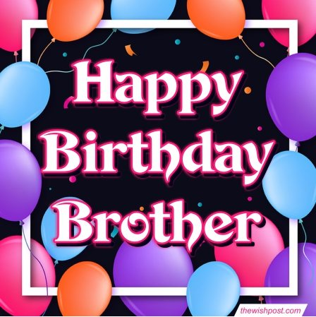 free-hd-happy-birthday-brother-e-greeting-card-quotes-images-with-balloons-wallpaper-sms-text-pics-photos-download