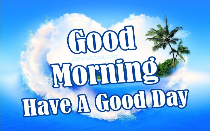 amazing-best-good-morning-have-a-good-day-blue-sky-sea-river-beach-hd-images-wishes-wallpapers-wishing-pics-greeting-for-facebook-whatsapp-status--free-download