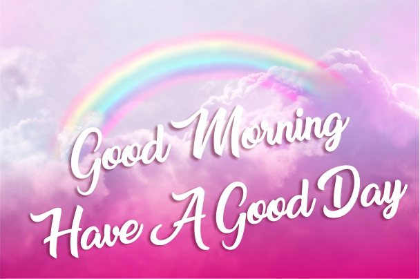 fabulous-good-morning-have-a-good-day-rainbow-sky-colourful-images-pictures-wishing-greetings-wallpapers-for-friends-free-download