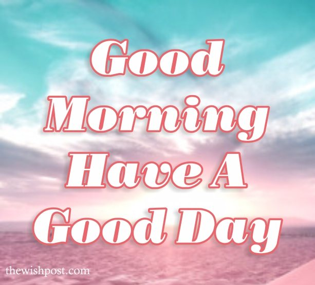 fabulous-inspirational-good-morning-have-a-good-day-sky-sea-blue-pink-hd-images-cards-wishes-wallpapers-wishing-pics-greeting-for-facebook-post-friends