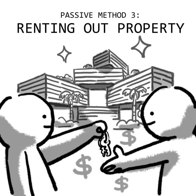 PASSIVE METHOD 3: RENTING OUT PROPERTY.
