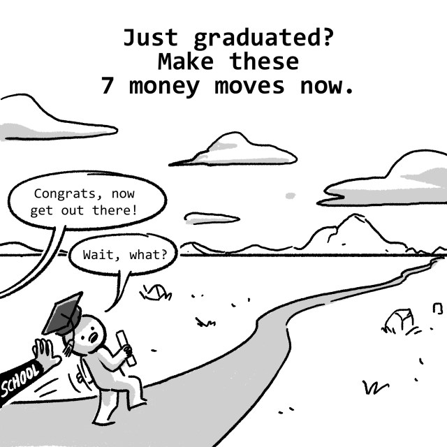 Just graduated? Make these 7 money moves now.