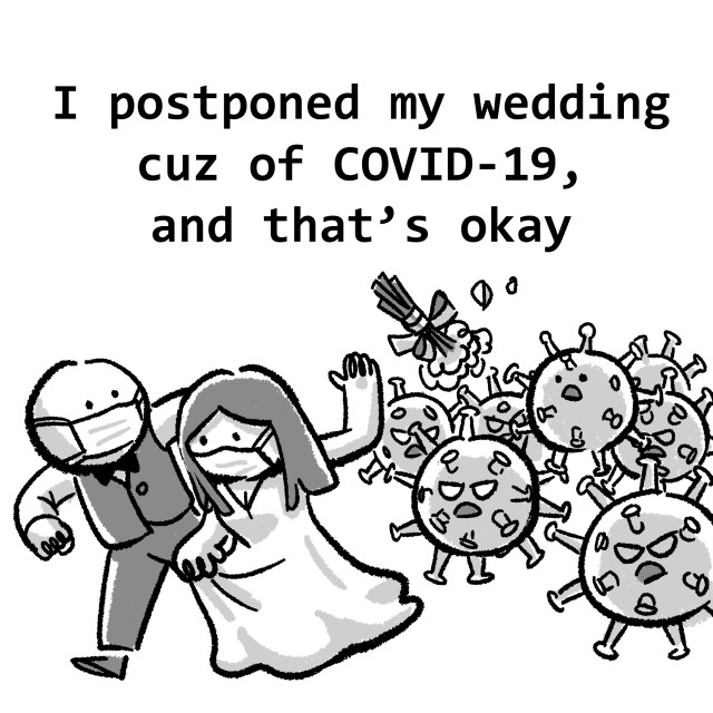 I postponed my wedding cuz of COVID-19, and that's okay.
