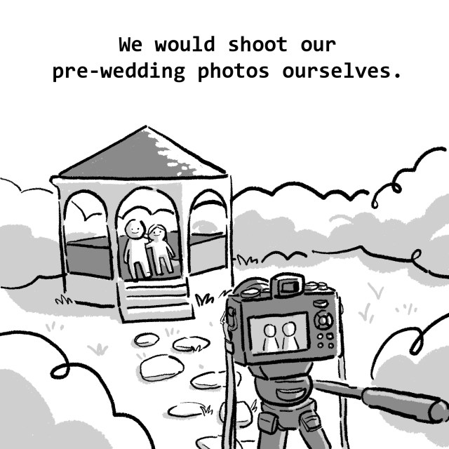 We would shoot our pre-wedding photos ourselves.