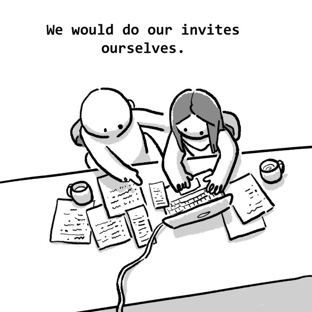We would do our invites ourselves.