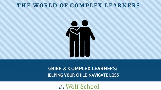Grief and Complex Learners