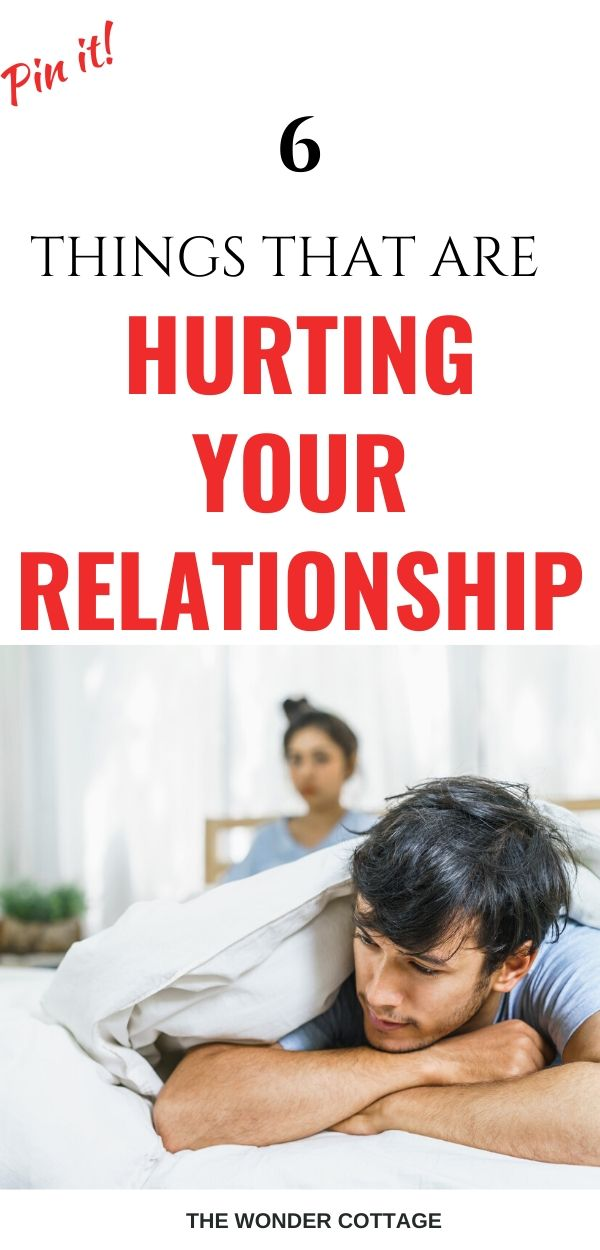 things that are hurting your relationship