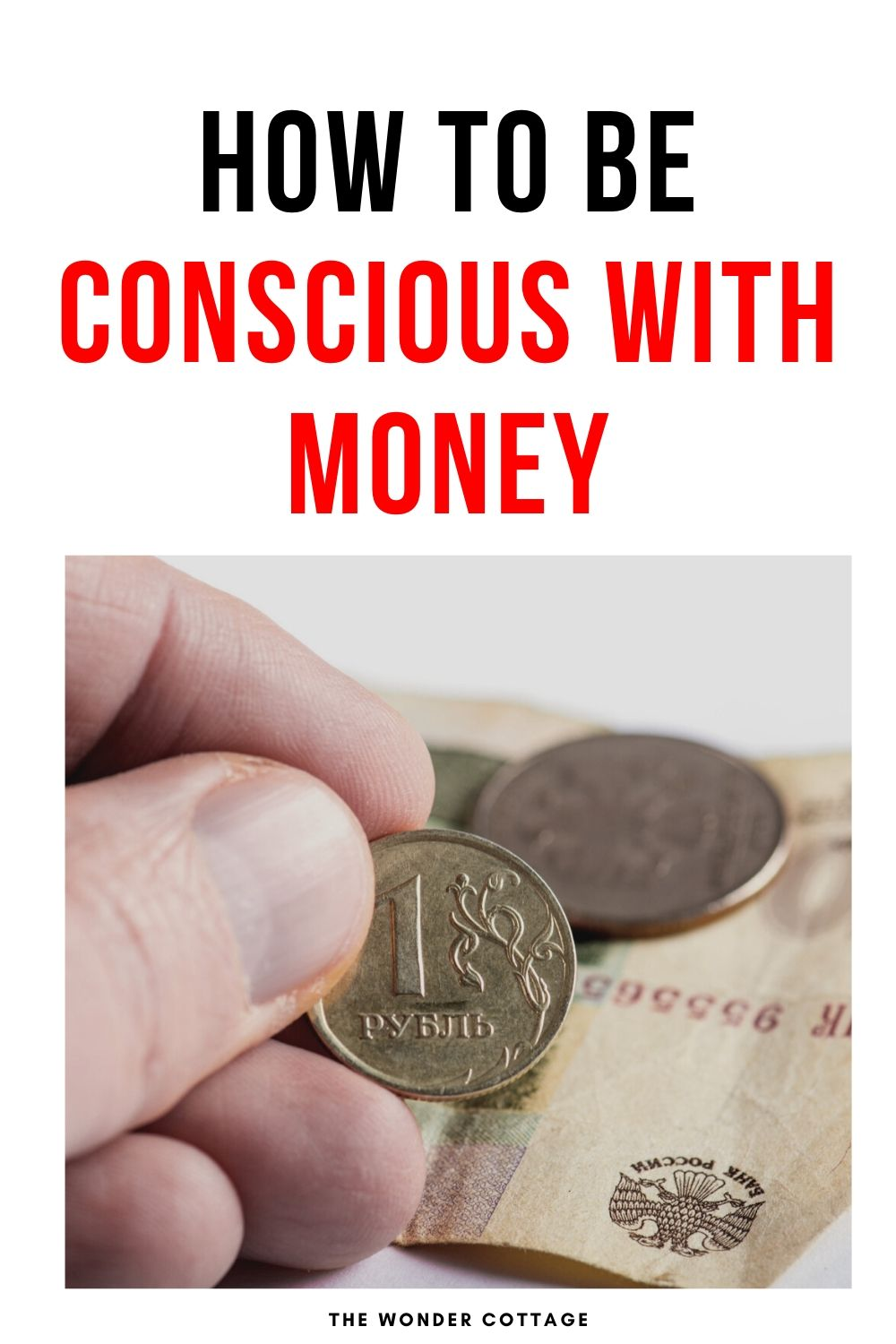 how to be conscious with money