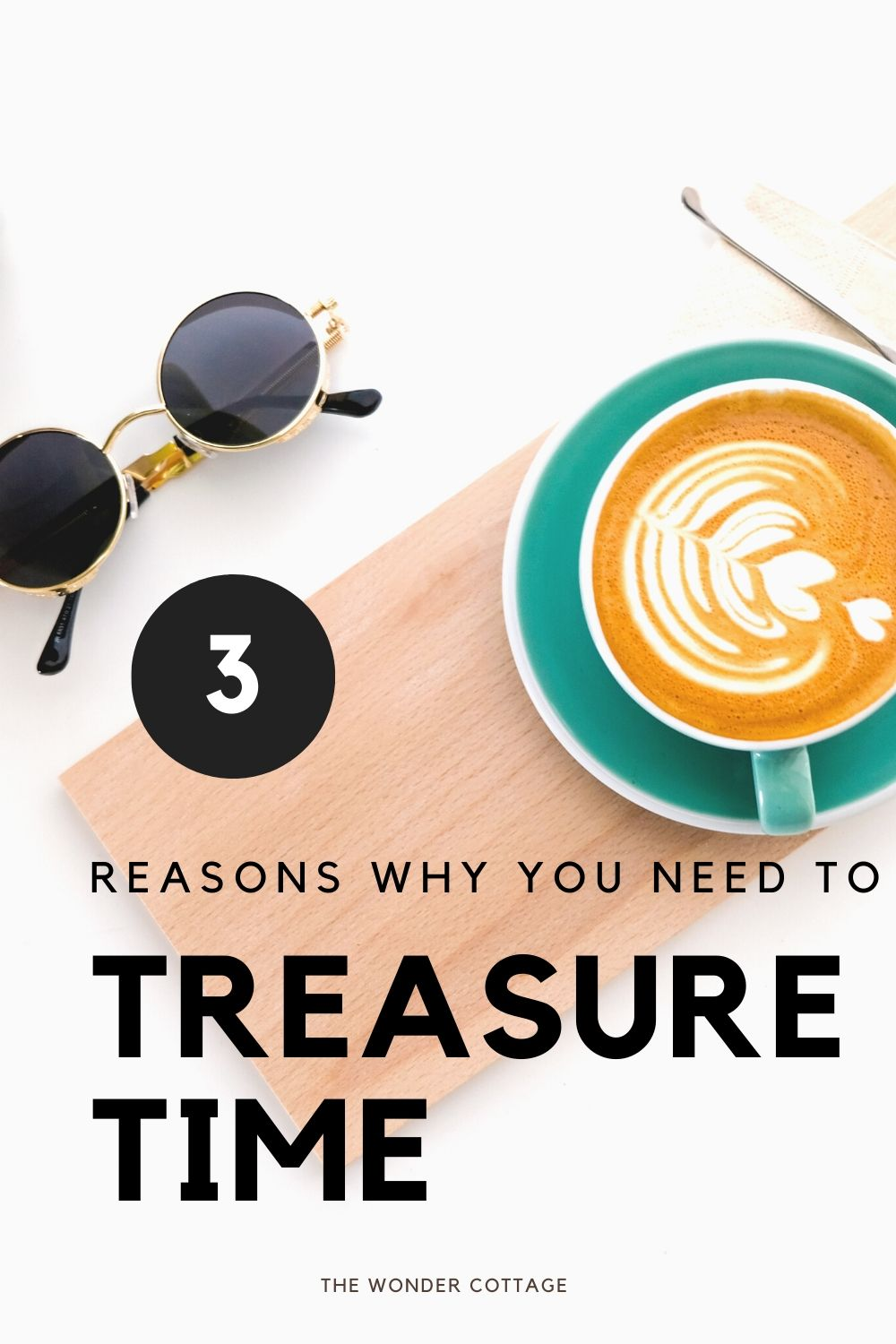 3 reasons why you need to treasure time