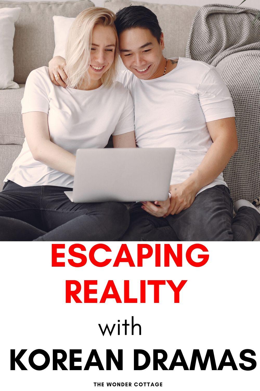 escaping reality with korean dramas
