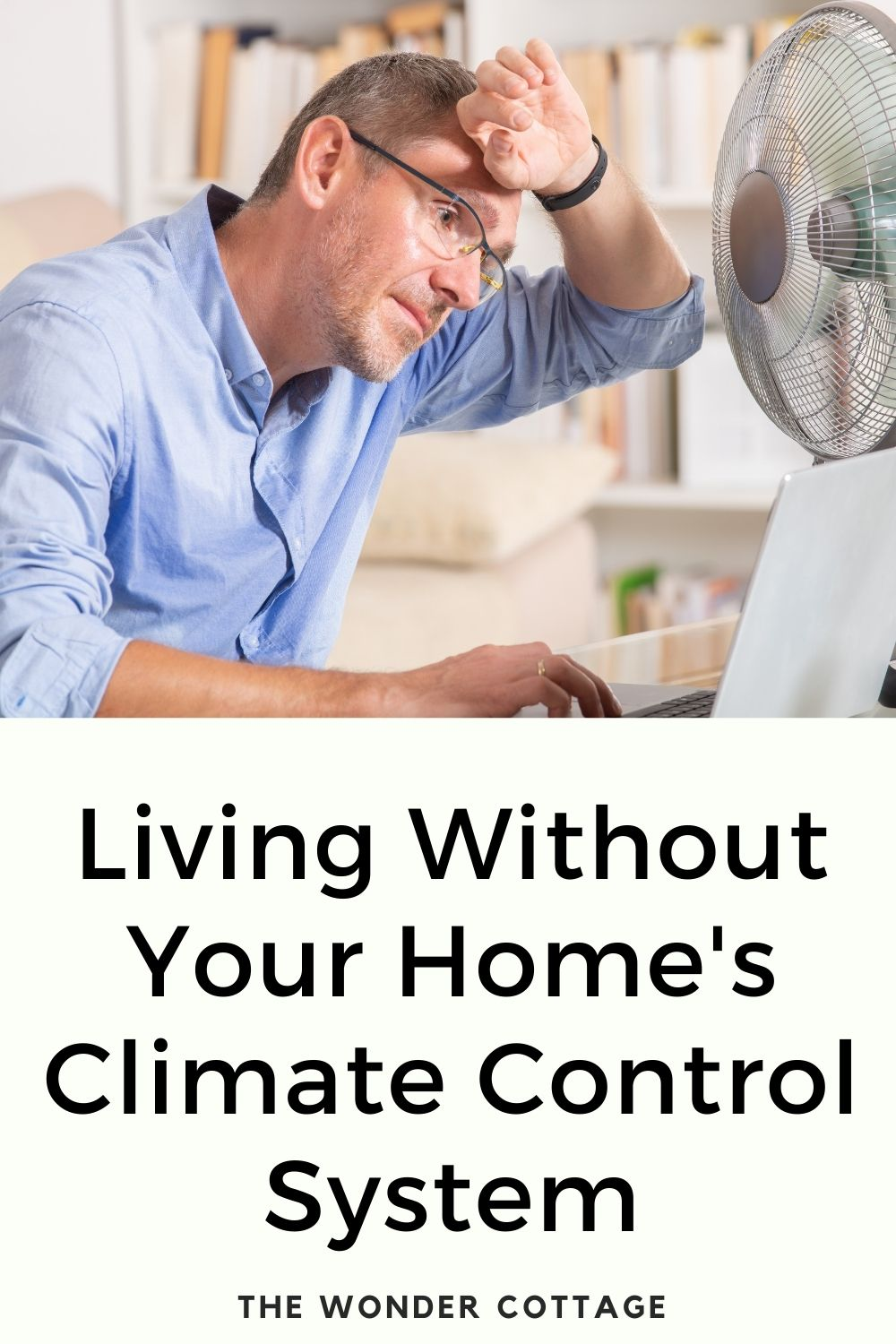 living without your home's climate control systems