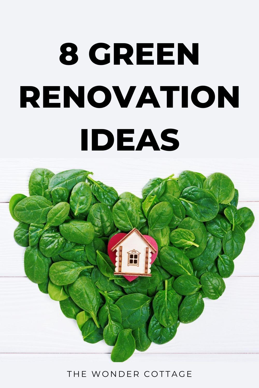 8 green renovation ideas