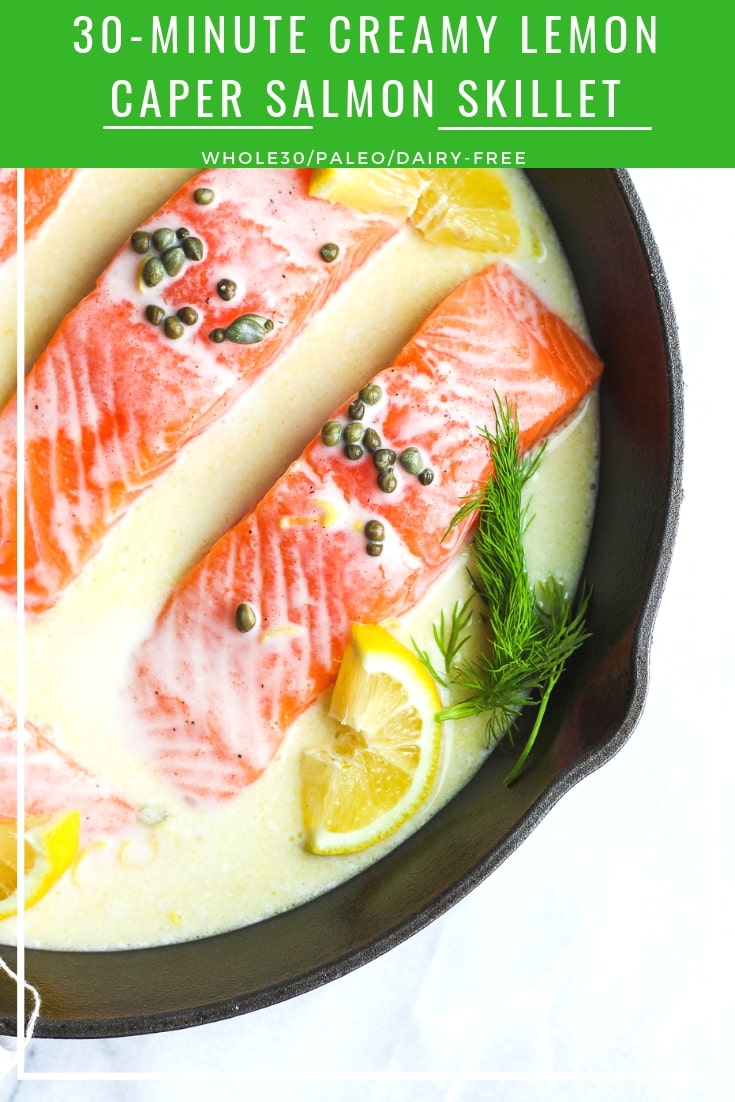 30 Minute Creamy Lemon Caper Skillet - a creamy and delicious weeknight dinner that only takes 30 minutes! #whole30 #dairyfree #paleo #easyweeknight